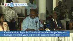 VOA60 Afrikaa - Central African Republic: President Faustin-Archange Touadera has won five more years in power