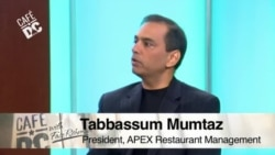 Cafe DC: Tabbassum Mumtaz, President and CEO, APEX Restaurant Management