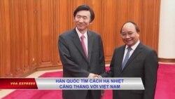 Hàn Quốc tìm cách hạ nhiệt căng thẳng với Việt Nam