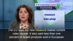 Phát âm chuẩn - Anh ngữ đặc biệt: New EU Labeling Rule for Israeli Settlement Products (VOA)