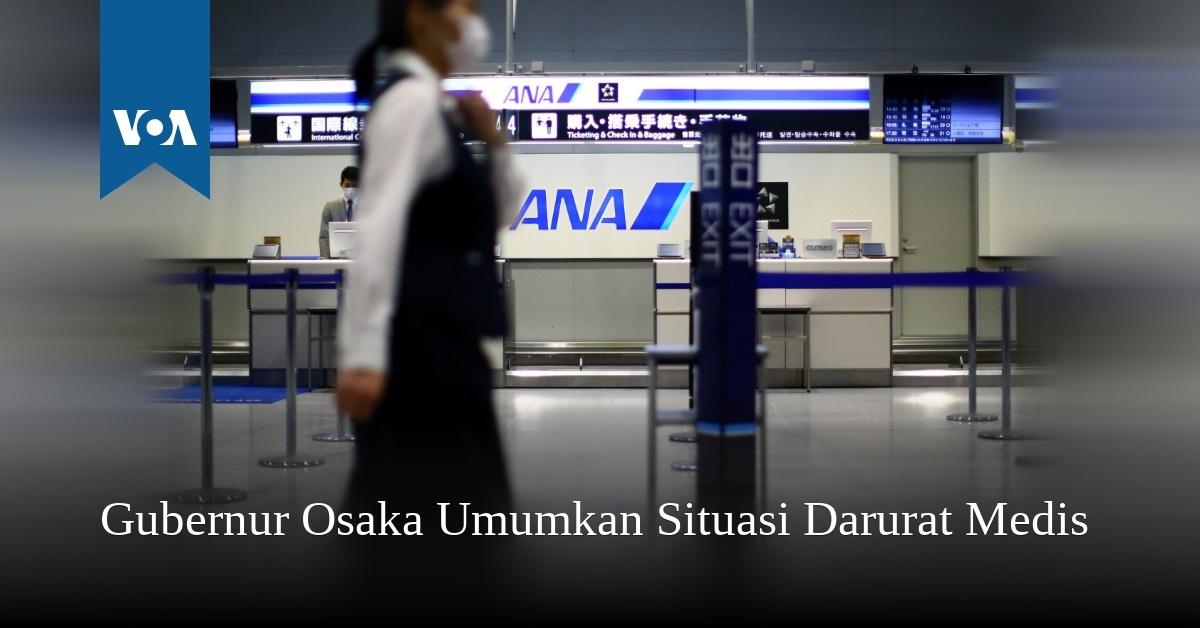 Gubernur Osaka Umumkan Situasi Darurat Medis