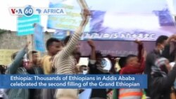 VOA60 Africa- Thousands of Ethiopians in Addis Ababa celebrated the second filling of the Grand Ethiopian Renaissance Dam Thursday