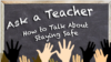 How to Talk About Staying Safe