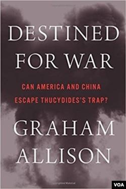 格雷厄姆·埃里森所著《注定一战:美国和中国能逃避昔修底德陷阱吗?》一书的封面