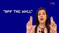 انگلش اِن اے منٹ: آج کا محاورہ ہے Off The Wall