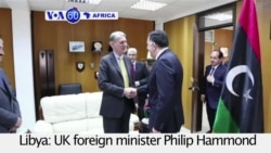 VOA60 Africa - UK foreign minister in Tripoli to support the country's new UN-backed national unity government