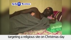 VOA60 Africa - Christmas Attacks in Cameroon Underscore Continued Boko Haram Threat