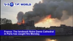 VOA60 World PM - Major Fire Breaks Out at Notre Dame Cathedral in Paris