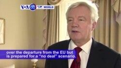 """VOA60 World PM - Britain prepared for a """"no deal"""" scenario in Brexit negotiations"""