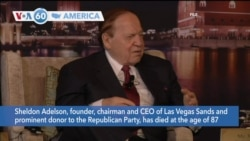 VOA60 Ameerikaa - Prominent donor to the Republican Party Sheldon Adelson has died at the age of 87