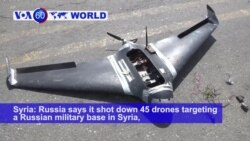 VOA60 World PM - Russia days it shot down 45 drones targeting a Russian military base in Syria