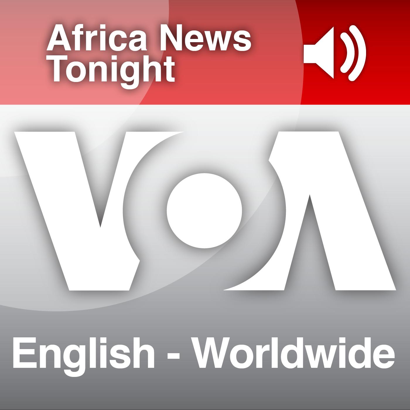 Africa News Tonight  - Voice of America