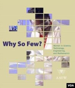 Penelitian berjudul 'Why So Few?' berusaha menjawab pertanyaan mengapa sedikit perempuan berminat dengan bidang-bidang sains dan ilmu pasti.