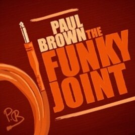 "Paul Brown's ""The Funky Joint"" CD"