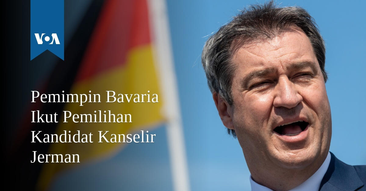 Pemimpin Bavaria Ikut Pemilihan Kandidat Kanselir Jerman