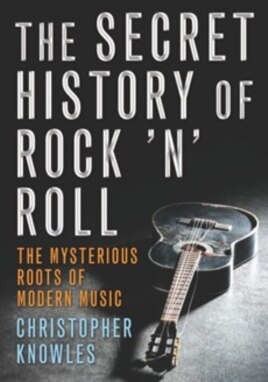 In his new book, 'The Secret History of Rock 'n' Roll,' author Christopher Knowles says this genre of American music is part of the wider human story and dates back to ancient cultures.