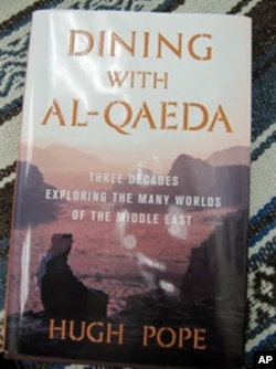 In 'Dining with Al-Qaeda,' journalist Hugh Pope takes readers beyond the customary impressions of Arabs and Islam.