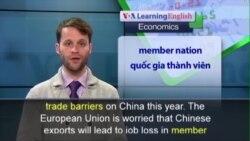 Phát âm chuẩn - Anh ngữ đặc biệt: EU China Market Economy (VOA)