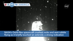 VOA60 Ameerikaa - NASA's Osiris-Rex spacecraft crushed rocks and sent rubble flying as it briefly touched an asteroid