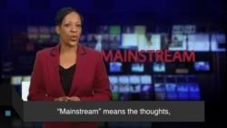 News Words: Mainstream
