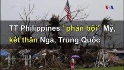 TT Philippines 'phản bội' Mỹ, kết thân Nga, Trung Quốc