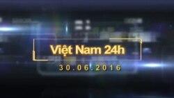 Việt Nam 24h (30.6.2016)