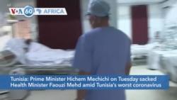 VOA60 Africa - Tunisia sacks health minister over coronavirus surge
