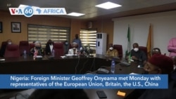 VOA60 Africa - Nigeria's Foreign Minister meets with foreign diplomats after Twitter ban