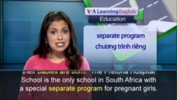 Anh ngữ đặc biệt: South Africa Pregnant Teens School (VOA)