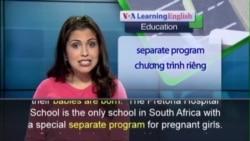 Anh ngữ đặc biệt: South Africa Pregnant Teens School (VOA)