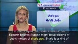 Anh ngữ đặc biệt: Europe Fracking (VOA)