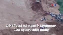 Lở đất tại mỏ ngọc ở Myanmar, 100 người thiệt mạng