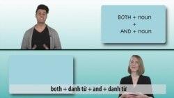 Ngữ pháp Thông dụng: Cụm liên từ 'Both...And' và 'Not only...But also' (VOA)