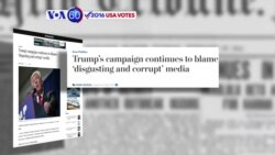 "VOA60 Elections - Donald Trump campaign continues to slam the media for being ""disgusting and corrupt"