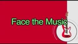 Thành ngữ tiếng Anh thông dụng: Face the music (VOA)