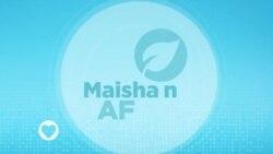 MAISHA NA AFYA : EPISODE 25