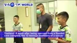 VOA60 World PM - Thai Boys Speak of Lessons Learned From Cave Ordeal
