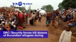 VOA60 Africa - DRC: Security forces kill dozens of Burundian refugees