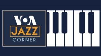 VOA Jazz Corner