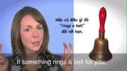 Thành ngữ tiếng Anh thông dụng: Ring a bell (VOA)