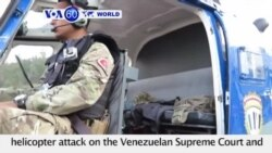 VOA60 World PM - Venezuela Movie Actor Behind Helicopter Attack on Government Buildings