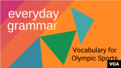 Everyday Grammar: Vocabulary for the Olympics