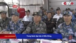Truyền hình VOA 27/8/20: Việt Nam yêu cầu Trung Quốc hủy tập trận gần Hoàng Sa