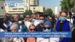 VOA60 Africa - Algerians rally in support of journalist Khaled Drareni, who is jailed for two years on appeal
