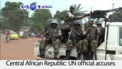 VOA60 Africa - UN Peacekeepers in CAR accused of sexually abusing more than 12 children