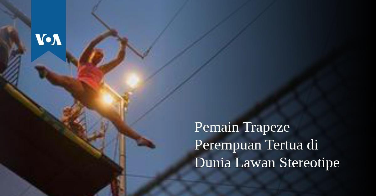 Pemain Trapeze Perempuan Tertua di Dunia Lawan Stereotipe