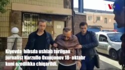 Ukrainada hibsga olingan jurnalist Narzullo Oxunjonov ozod etildi