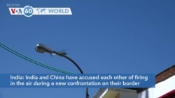 VOA60 Addunyaa - India andChina have accused each other of a new confrontation on their border in the Himalayas