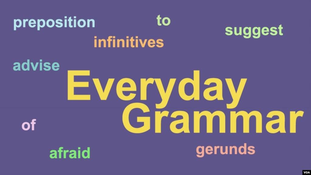 Everyday Grammar Gerunds And Infinitives