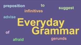 Everyday Grammar - Gerunds and Infinitives